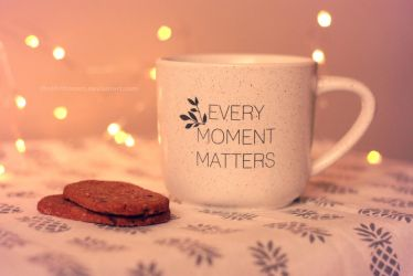 every moment matters by thnkfrthmmrs