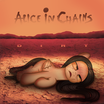 Alice in Chains: Dirt (Ponified Album) by AldoBronyJDC