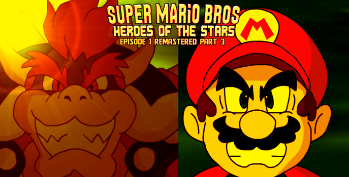 SMB Heroes of the Stars Ep 1 Remastered Part 3 by AsylusGoji91