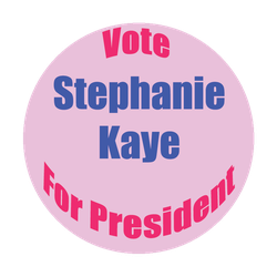 Replica Vote Stephanie Kaye For President Button by DarkwingFan