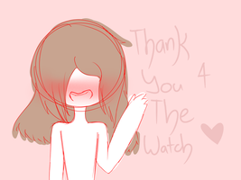Thank Your For The WATCH! by Nothini-Rotini