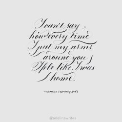 Hemingway Quote Calligraphy by WhiteSylver