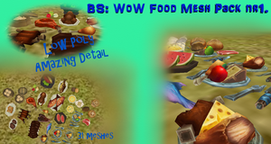 BS: WoW Food Mesh Pack nr1. [LINK] by BurnSightFH