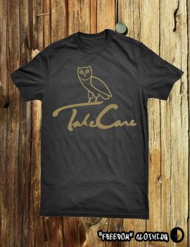 OVOxo Take Care t-shirt by mustang-GT