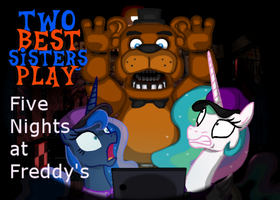 Two Best Sisters Play: FNaF by MagzieArt