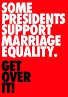 Some Presidents Support Marriage Equality by kingpin1055