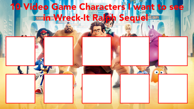 10 Characters I Want To See In Wreck It Ralph 2 by FireMaster92
