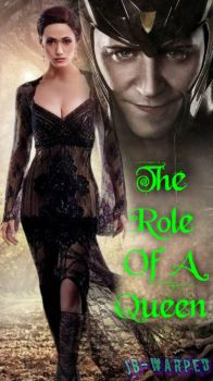 The Role Of A Queen (a loki fanfic cover) by JB-Warped