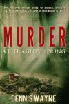 Thriller Ebook Cover: Murder at Tragedy Spring by Dafeenah