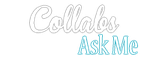Collabs - Ask Me by Naoya-Shi