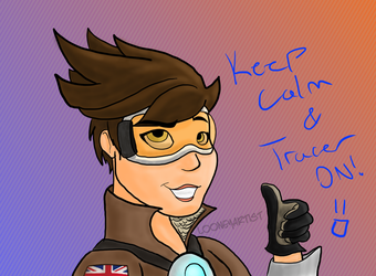 Keep Calm and Tracer On by LooneyArtist