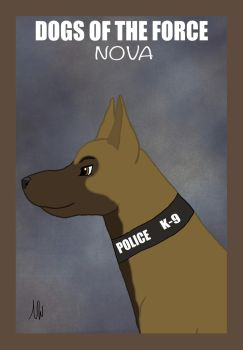 Dogs Of the Force. Day 2 (Nova) by NightWing2900