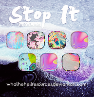 Stop It | STYLES | by WhatTheHellResources