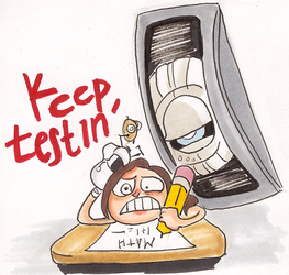 KEEP TESTIN by IncenteFalconer