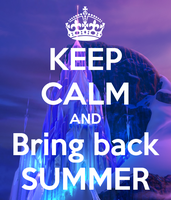 Keep Calm and Bring Back Summer by BraveMoonGirl