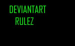 DEAVIANTART RULEZ by Bait12345