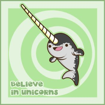 Believe in Narwhals by SquidPig