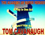 The Academy of Super Heroes by TOMCAVANAUGH