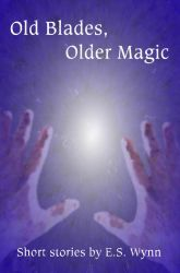 Old Blades, Older Magic by Durkee341