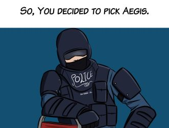 So, you decided to pick Aegis by DasKebab