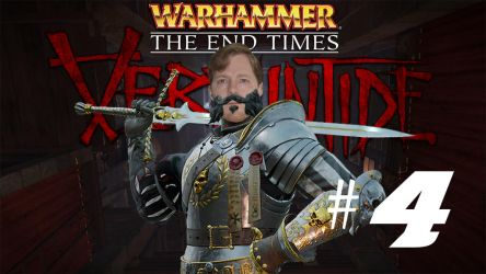 [Two Friends Play] Vermintide #4 by Null-Entity