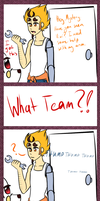 WHAT TEAM?! by Mx-Bile