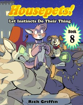 Housepets Book 8 NOW ON SALE! by RickGriffin
