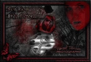 For You My Love by DeviantDesires