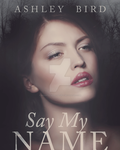 Say My Name Book Cover by SpooktacularTheFirst