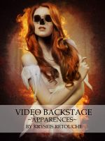Apparences - Video Backstage by Kryseis-Art