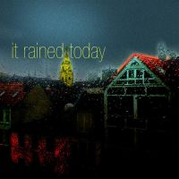 it rained today by mackill