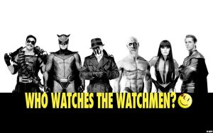 Who Watches the Watchmen? by thebloodyxxx