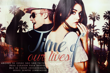 Time of our lives by lariaragao