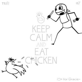 #7 keep calm and carry on (by eating chicken) by senkei
