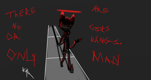 No Gods or Kings. Only man. by KitsArtPage