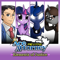 My Little Ace Attorney: Elements of Justice by TheAljavis
