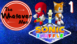 The Whatever Men Play: Sonic Shuffle! - EP 1 by TheWhateverMen