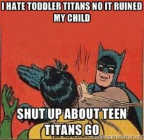 My Message to Rabid Teen Titans Go Haters by G-Strike251