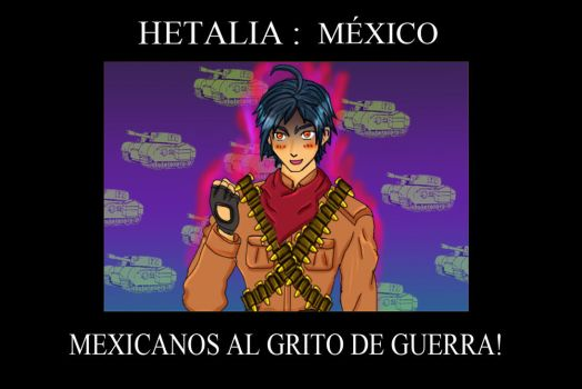 Hetalia war lust Mexico poster by chaos-dark-lord