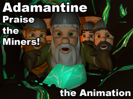 Adamantine! Praise the Miners! by Morgoth883
