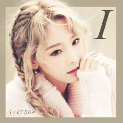 Taeyeon: I by Awesmatasticaly-Cool