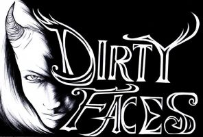 .Dirty Faces. by Kurashi