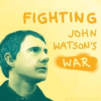 Fighting John Watson's WAR by Ashqtara