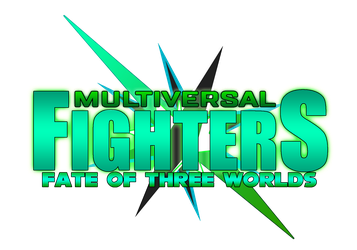 Multiversal Fighters: Fate of Three Worlds Logo by SuperMario1792
