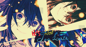 Not Too Late by Amity-And-Sorrow