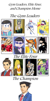 Pokemon Gym Leaders ,E4,and Champion Meme by mylittlesailorsonic8