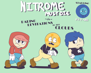 NITROME MUST DIE: Daring Levitations to the Clouds by SweetCaffeineSyrup