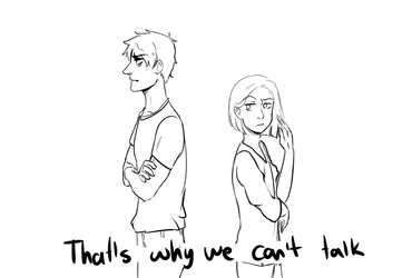 That's why we can't talk by PitchySoldier