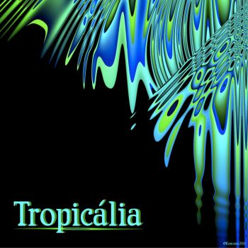 Tropicalia by Kancano