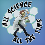 All Science, All the Time by Blamrob